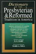 Dictionary of the Presbyterian and Reformed Tradition in America