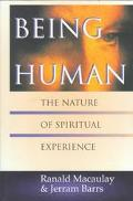 Being Human The Nature of Spiritual Experience
