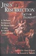 Jesus' Resurrection:Fact or Figment? A Debate Between William Lane Craig and Gerd Ludemann