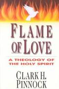 Flame of Love A Theology of the Holy Spirit