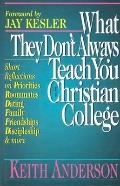 What They Don't Always Teach You at a Christian College With Questions for Groups