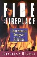 Fire in the Fireplace Charismatic Renewal in the Nineties