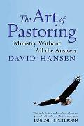 Art of Pastoring Ministry Without All the Answers