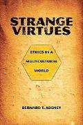 Strange Virtues Ethics in a Multicultural World