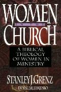 Women in the Church A Biblical Theology of Women in Ministry