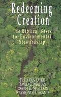 Redeeming Creation The Biblical Basis for Environmental Stewardship