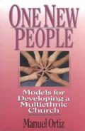 One New People Models for Developing a Multiethnic Church