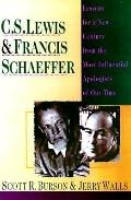 C.S. Lewis & Francis Schaeffer Lessons for a New Century from the Most Influential Apologist...