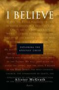 I Believe Exploring the Apostles' Creed
