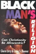 Black Man's Religion Can Christianity Be Afrocentric?