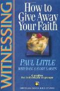 Witnessing How to Give Away Your Faith