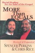More Than Equals Racial Healing for the Sake of the Gospel