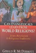 Can Evangelicals Learn from World Religions Jesus, Revelation & Religious Traditions