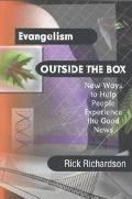 Evangelism Outside the Box New Ways to Help People Experience the Good News
