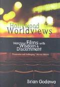 Hollywood Worldviews Watching Films With Wisdom & Discernment