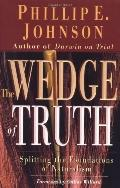 Wedge of Truth Splitting the Foundations of Naturalism