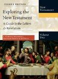 Exploring the New Testament, Volume 2: A Guide to the Letters & Revelation (Exploring the Bi...
