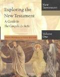 Exploring the New Testament A Guide to the Gospels & Acts