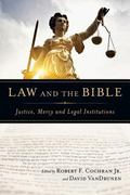Law and the Bible : Justice, Mercy and Legal Institutions