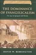 Dominance of Evangelicalism The Age of Spurgeon And Moody