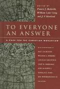 To Everyone an Answer A Case for the Christian Worldview Essays in Honor of Norman L. Geisler