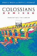 Colossians Remixed Subverting the Empire