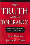 Truth About Tolerance Pluralism, Diversity And The Culture Wars