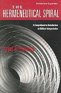 Hermeneutical Spiral A Comprehensive Introduction to Biblical Interpretation