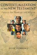 Contextualization in the New Testament Patterns for Theology And Mission
