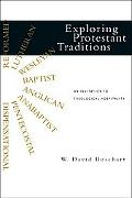 Exploring Protestant Traditions An Invitation to Theological Hospitality