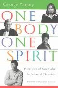 One Body, One Spirit Principles of Successful Multiracial Churches