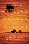 Walking Gently on the Earth : Making Faithful Choices about Food, Energy, Shelter and More