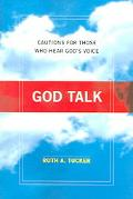 God Talk Cautions for Those Who Hear God's Voice