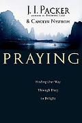 Praying: Finding Our Way Through Duty to Delight