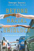 Beyond Racial Gridlock Embracing Mutual Responsibility