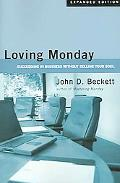 Loving Monday Succeeding in Business Without Selling Your Soul