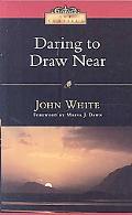 Daring Draw Near