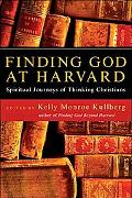 Finding God at Harvard Spiritual Journeys of Thinking Christians