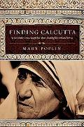 Finding Calcutta: What Mother Teresa Taught Me about Meaningful Work and Service