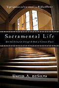 Sacramental Life: Spiritual Formation Through the Book of Common Prayer