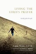Living the Lord's Prayer: The Way of the Disciple: The Way of the Disciple