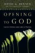 Opening to God : Lectio Divina and Life as Prayer