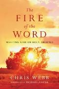 Fire of the Word : Meeting God on Holy Ground