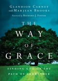 Way of Grace : Finding God on the Path of Surrender