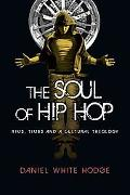 The Soul of Hip Hop: Rims, Timbs and a Cultural Theology