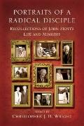 Portraits of a Radical Disciple : Recollections of John Stott's Life and Ministry