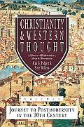 Christianity & Western Thought: Journey to Postmodernity in the Twentieth Century