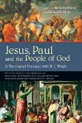 Jesus, Paul and the People of God : A Theological Dialogue with N. T. Wright