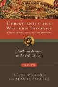 Christianity and Western Thought Vol. 2 : Faith and Reason in the 19th Century