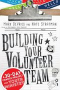 Building Your Volunteer Team : A Targeted Boot Camp for Your Youth Ministry